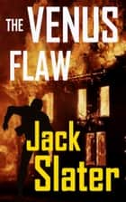 The Venus Flaw ebook by Jack Slater