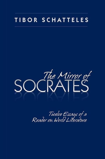 Public Health Essays The Mirror Of Socrates  Twelve Essays Of A Reader On World Literature  Ebook By Tibor Compare And Contrast Essay Examples For High School also Examples Of Thesis Statements For Persuasive Essays The Mirror Of Socrates Ebook By Tibor Schatteles    What Is The Thesis Of A Research Essay