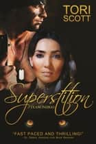 Superstition ebook by Tori Scott