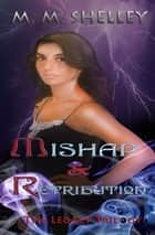 Mishap and Retribution ebook by M.M. Shelley