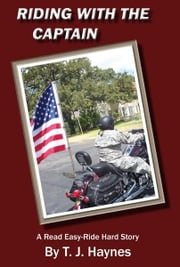 Riding with the Captain: Read Easy-Ride Hard ebook by Haynes, Tj