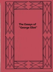 "The Essays of ""George Eliot"" ebook by George Eliot"