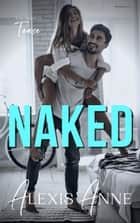Naked - A World of Tease Novel ebook by