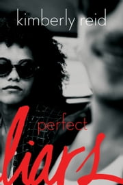 Perfect Liars ebook by Kimberly Reid