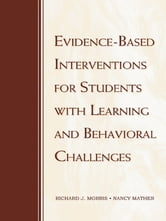 Evidence-Based Interventions for Students with Learning and Behavioral Challenges ebook by