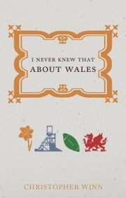 I Never Knew That About Wales ebook by Christopher Winn
