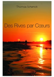 Des Rives par Coeurs ebook by Thomas Schenck