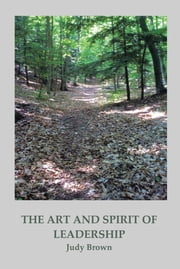The Art and Spirit of Leadership ebook by Judy Brown