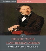 The Fairy Tales of Hans Christian Andersen (Illustrated Edition) ebook by Hans Christian Andersen
