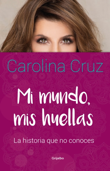 Mi mundo, mis huellas eBook by Carolina Cruz