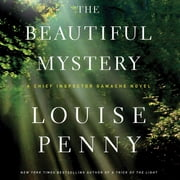 The Beautiful Mystery - A Chief Inspector Gamache Novel audiobook by Louise Penny