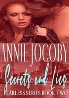 Secrets and Lies - Fearless Book 2 ebook by Annie Jocoby