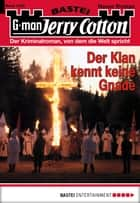 Jerry Cotton - Folge 3129 - Der Klan kennt keine Gnade ebook by Jerry Cotton