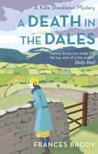 A Death in the Dales - Book 7 in the Kate Shackleton mysteries ebook by
