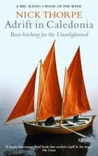 Adrift In Caledonia - Boat-Hitching for the Unenlightened ebook by Nick Thorpe