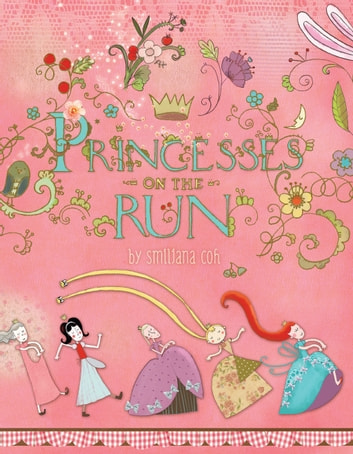 Princesses on the Run ebook by Smiljana Coh