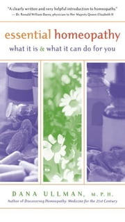 Essential Homeopathy ebook by Dana Ullman