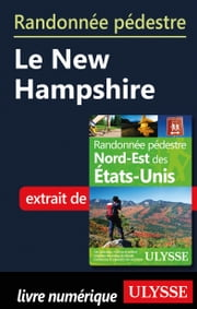 Randonnée pédestre Le New Hampshire ebook by Yves Séguin