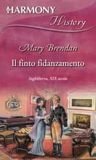 Il finto fidanzamento ebook by Mary Brendan
