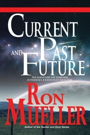 Current Past and Future ebook by Ronald Mueller
