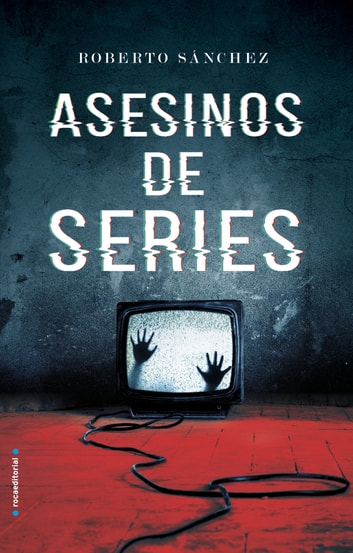 Asesinos de series ebook by Roberto Sánchez Ruiz