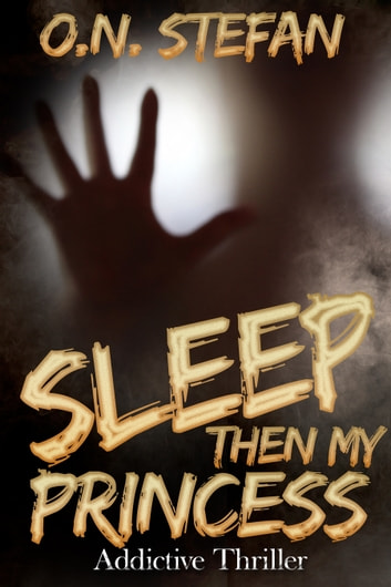 Sleep then my Princess - A thriller ebook by O. N. Stefan