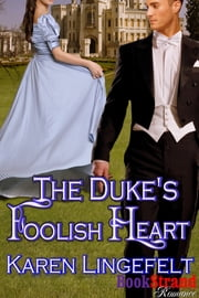 The Duke's Foolish Heart ebook by Karen Lingefelt