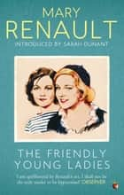 The Friendly Young Ladies - A Virago Modern Classic ebook by
