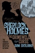 Sherlock Holmes: The Grimswell Curse ebook by Sam Siciliano