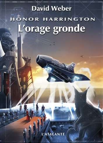 L'orage gronde - Honor Harrington, T13 ebook by David Weber