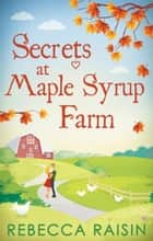 Secrets At Maple Syrup Farm ebook by