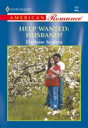 Help Wanted: Husband? ebook by Darlene Scalera
