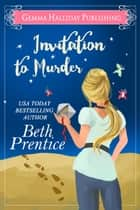 Invitation to Murder ebook by Beth Prentice