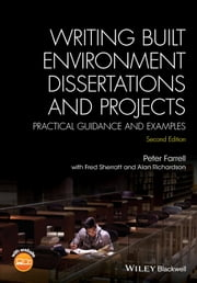 Writing Built Environment Dissertations and Projects - Practical Guidance and Examples ebook by Peter Farrell,Fred Sherratt,Alan Richardson