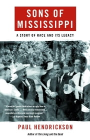 Sons of Mississippi - A Story of Race and Its Legacy ebook by Paul Hendrickson