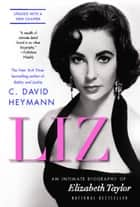 Liz ebook by C. David Heymann