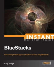 Instant BlueStacks ebook by Gary Judge