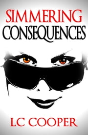 Simmering Consequences ebook by LC Cooper