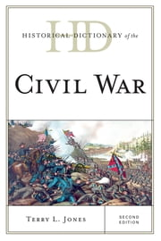 Historical Dictionary of the Civil War ebook by Terry L. Jones