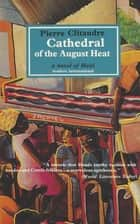 Cathedral of the August Heat ebook by Pierre Clitandre, Bridget Jones