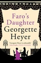 Faro's Daughter ebook by Georgette Heyer