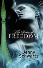 The Price of Freedom ebook by Jenny Schwartz