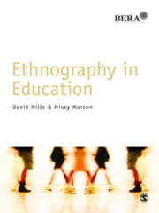 Ethnography in Education ebook by David Mills,Ms Missy Morton