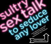 Sultry Sex Talk to Seduce Any Lover - Lust-Inducing Lingo and Titillating Tactics for Maximizing Your Pleasure ebook by Yvonne K Fulbright