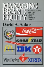 Managing Brand Equity ebook by David A. Aaker