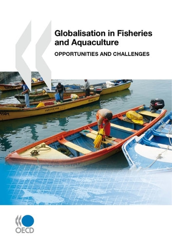 Globalisation in Fisheries and Aquaculture - Opportunities and Challenges eBook by Collective