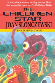 The Children Star: an Elysium Cycle novel ebook by Joan Slonczewski