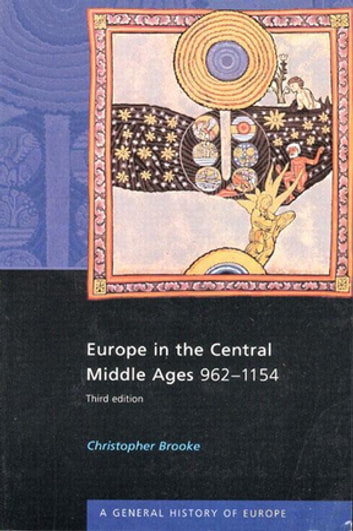 Europe in the Central Middle Ages - 962-1154 ebook by Christopher Brooke
