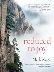 Reduced to Joy ebook by Mark Nepo
