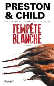 Tempête blanche eBook by Douglas Preston, Lincoln Child